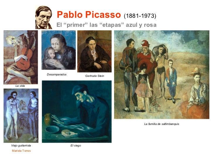 """Pablo Picasso   (1881-1973) <ul><li>El """"primer"""" las """"etapas"""" azul y rosa </li></ul>Mariela Torres Gertrude Stein Desampara..."""