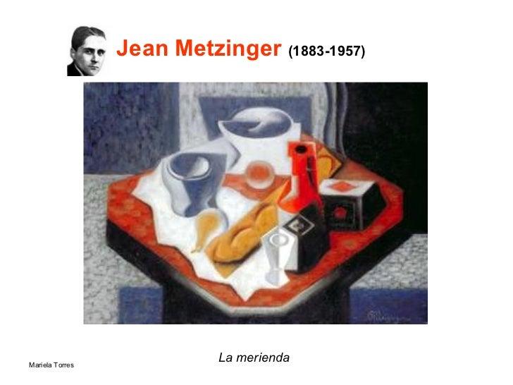 Jean Metzinger  (1883-1957)   <ul><li>La merienda   </li></ul>