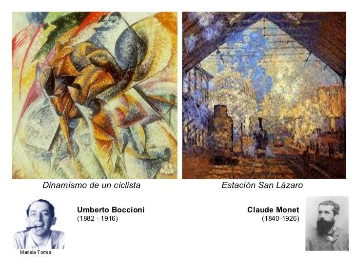 Dinamismo de un ciclista Estación San Lázaro  Umberto Boccioni  (1882 - 1916) Claude Monet (1840-1926)