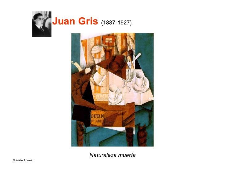 Juan Gris   (1887-1927) <ul><li>Naturaleza muerta </li></ul>