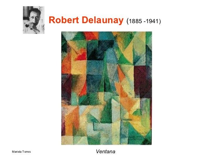 Robert Delaunay  ( 1885 -1941) <ul><li>Ventana   </li></ul>