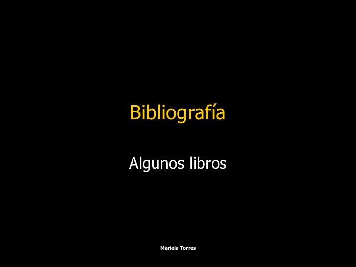 Bibliografía Algunos libros
