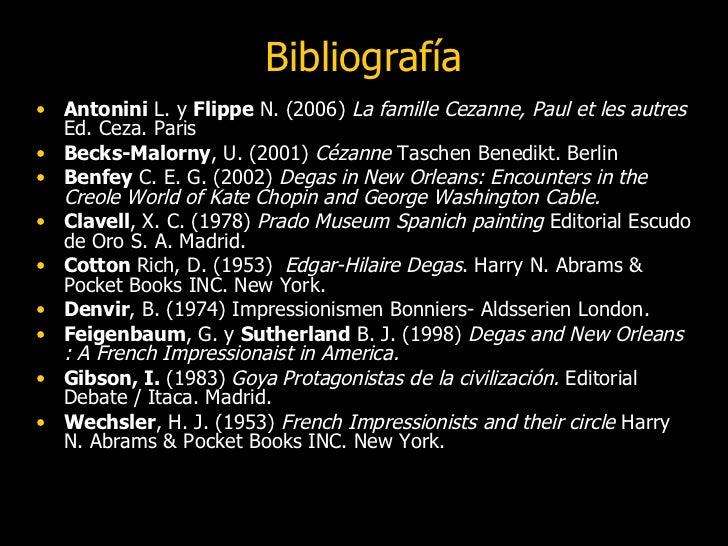Bibliografía <ul><li>Antonini  L. y  Flippe  N. (2006)  La famille Cezanne, Paul et les autres  Ed. Ceza. Paris </li></ul>...