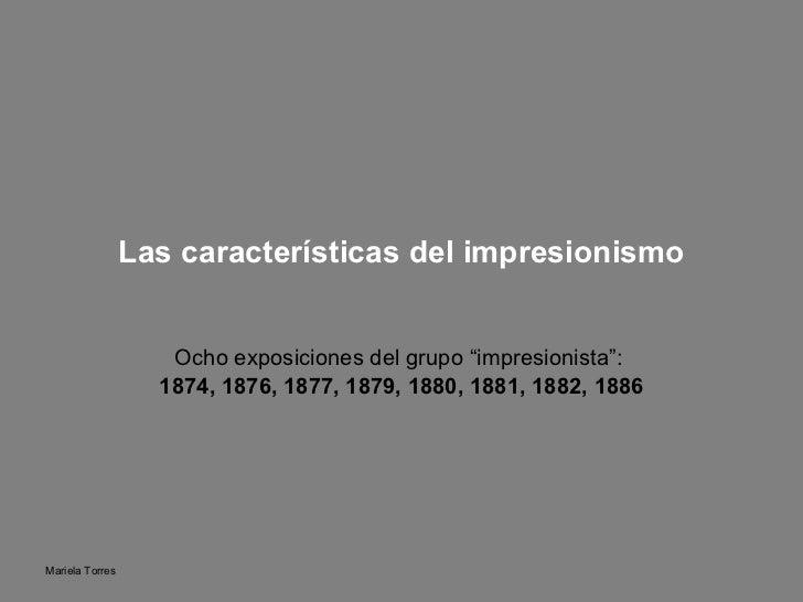 """Las características del impresionismo Ocho exposiciones del grupo """"impresionista"""":  1874, 1876, 1877, 1879, 1880, 1881, 18..."""