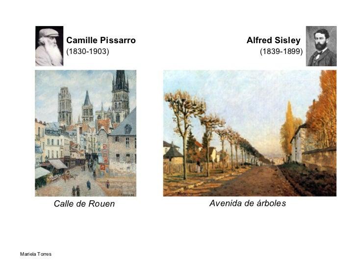 Camille Pissarro   (1830-1903) Alfred Sisley   (1839-1899) Avenida de árboles  Calle de Rouen