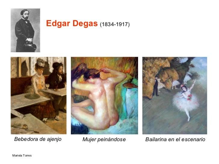 Edgar Degas   (1834-1917) Bebedora de ajenjo   Mujer peinándose Bailarina en el escenario