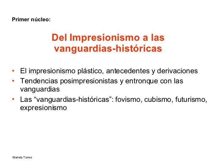 Del Impresionismo a las  vanguardias-históricas  <ul><li>El impresionismo plástico, antecedentes y derivaciones </li></ul>...