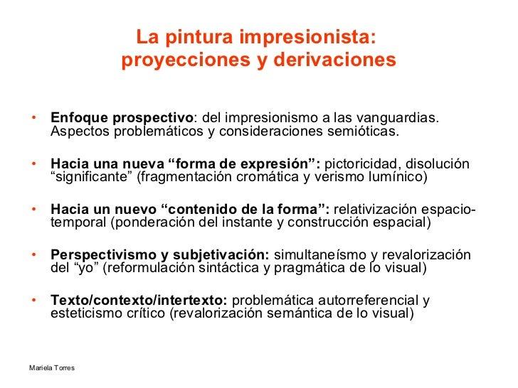 La pintura impresionista:  proyecciones y derivaciones <ul><li>Enfoque prospectivo : del impresionismo a las vanguardias. ...