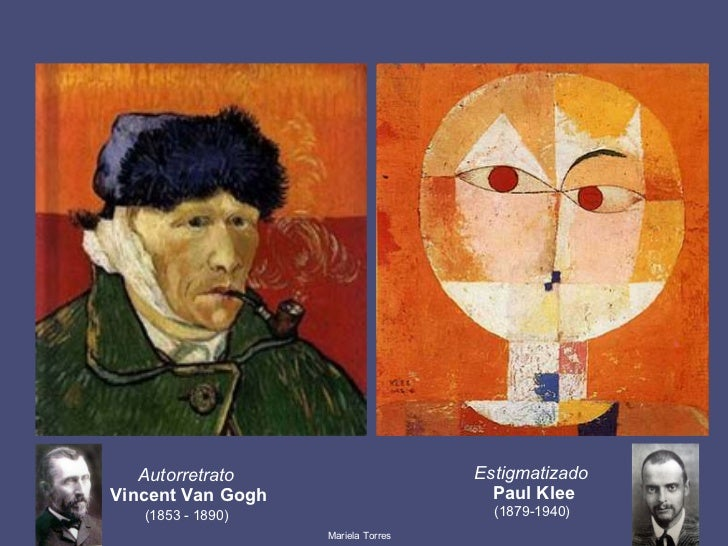 Autorretrato   Vincent Van Gogh (1853 - 1890)   Estigmatizado  Paul Klee (1879-1940)  Mariela Torres