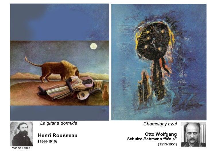 "Henri Rousseau ( 1844-1910)   Champigny azul  Otto Wolfgang   Schulze-Battmann ""Wols""   ( 1913-1951)   La gitana dormida"