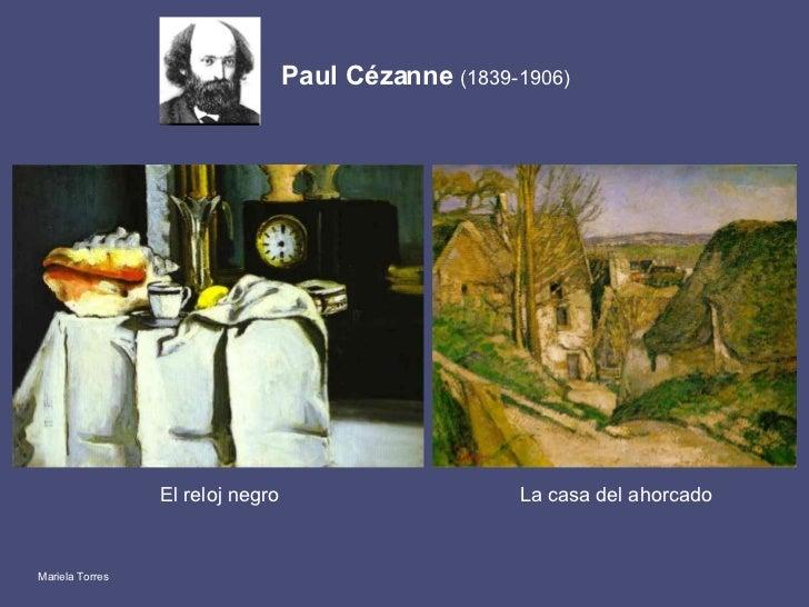 Paul Cézanne  (1839-1906) La casa del ahorcado El reloj negro Mariela Torres