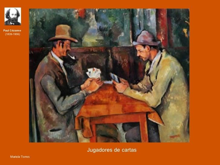 Paul Cézanne Jugadores de cartas Paul Cézanne  (1839-1906) Mariela Torres