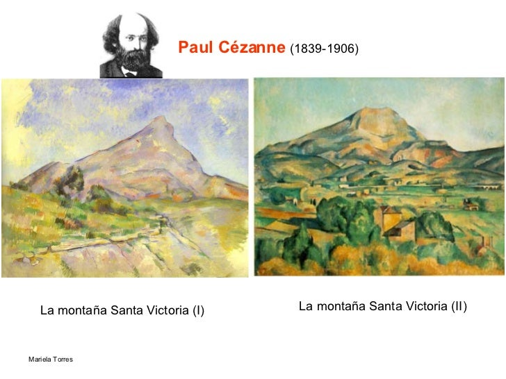 Paul Cézanne  (1839-1906) La montaña Santa Victoria (I) La montaña Santa Victoria (II)