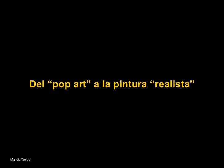 """Del """"pop art"""" a la pintura """"realista"""" Mariela Torres"""