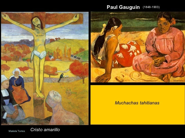 Paul Gauguin Cristo amarillo Muchachas tahitianas (1848-1903) Mariela Torres