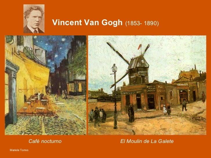 Vincent Van Gogh  (1853- 1890) El Moulin de La Galete Café nocturno Mariela Torres