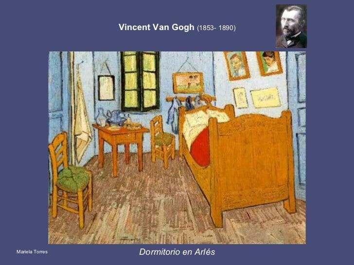 Vincent Van Gogh   (1853- 1890) Dormitorio en Arlés Mariela Torres