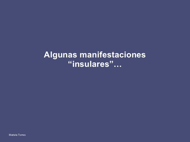 "Algunas manifestaciones ""insulares""… Mariela Torres"