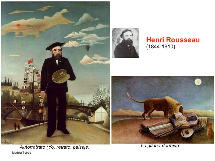 Henri Rousseau   (1844-1910) <ul><li>La gitana dormida </li></ul>Autorretrato (Yo, retrato, paisaje)