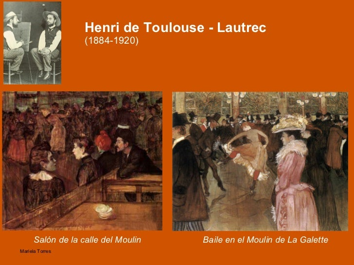 Henri de Toulouse - Lautrec  (1884-1920) <ul><li>Baile en el Moulin de La Galette </li></ul>Salón de la calle del Moulin