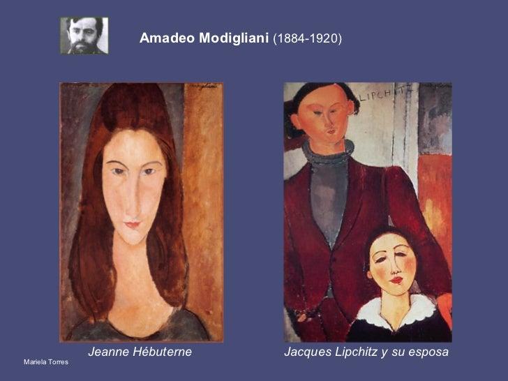 Amadeo Modigliani  (1884-1920) <ul><li>Jeanne Hébuterne </li></ul>Jacques Lipchitz y su esposa  Mariela Torres
