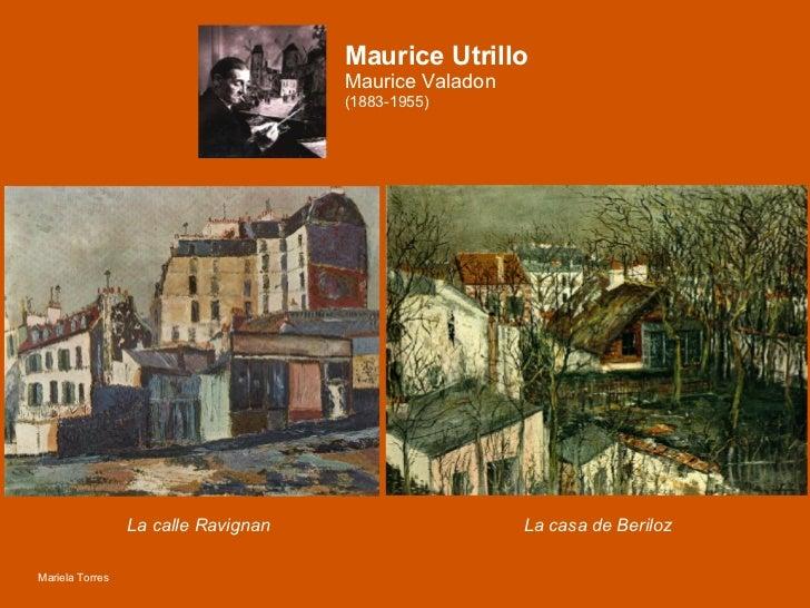 Maurice Utrillo  Maurice Valadon (1883-1955) <ul><li>La calle Ravignan </li></ul>La casa de Beriloz Mariela Torres
