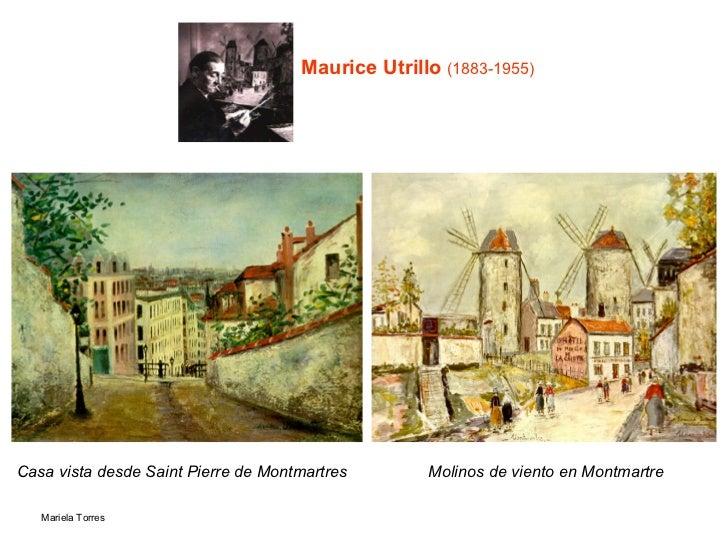 Maurice Utrillo   (1883-1955) <ul><li>Casa vista desde Saint Pierre de Montmartres </li></ul>Molinos de viento en Montmartre