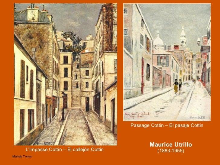 <ul><li>L'Impasse Cottin – El callejón Cottin </li></ul>Maurice Utrillo  (1883-1955) Passage Cottin – El pasaje Cottin