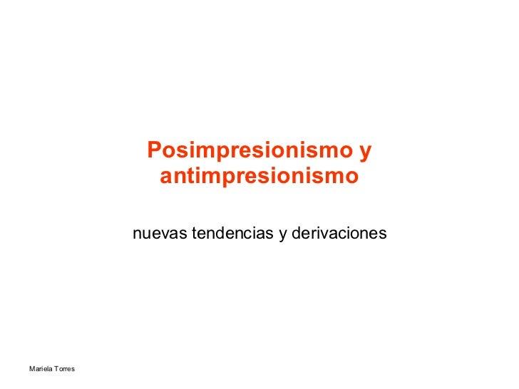 Posimpresionismo y antimpresionismo nuevas tendencias y derivaciones