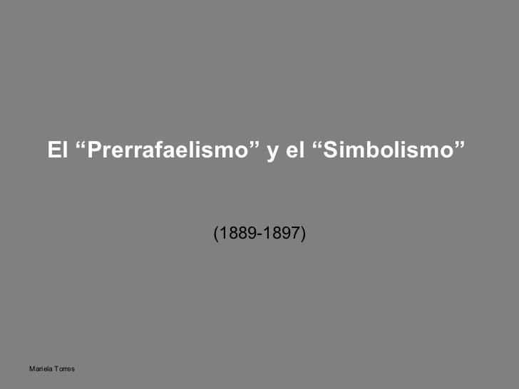 """El """"Prerrafaelismo"""" y el """"Simbolismo""""  (1889-1897)"""