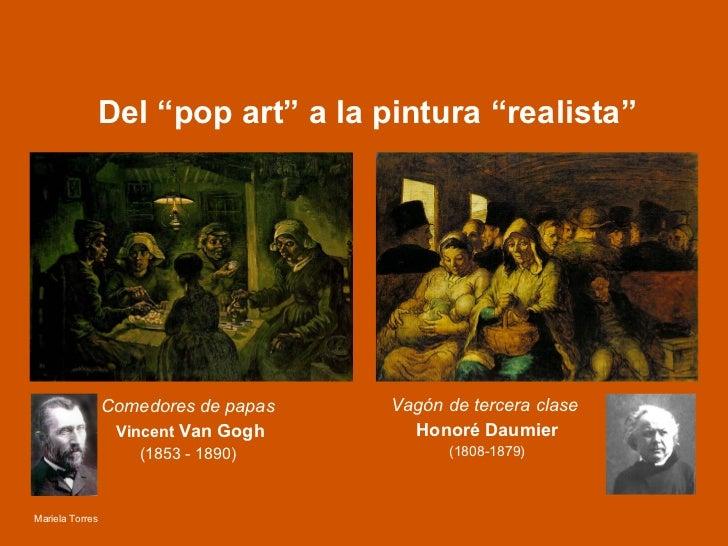 """Del """"pop art"""" a la pintura """"realista"""" Comedores de papas  Vincent   Van Gogh (1853 - 1890)   Vagón de tercera clase  Honor..."""