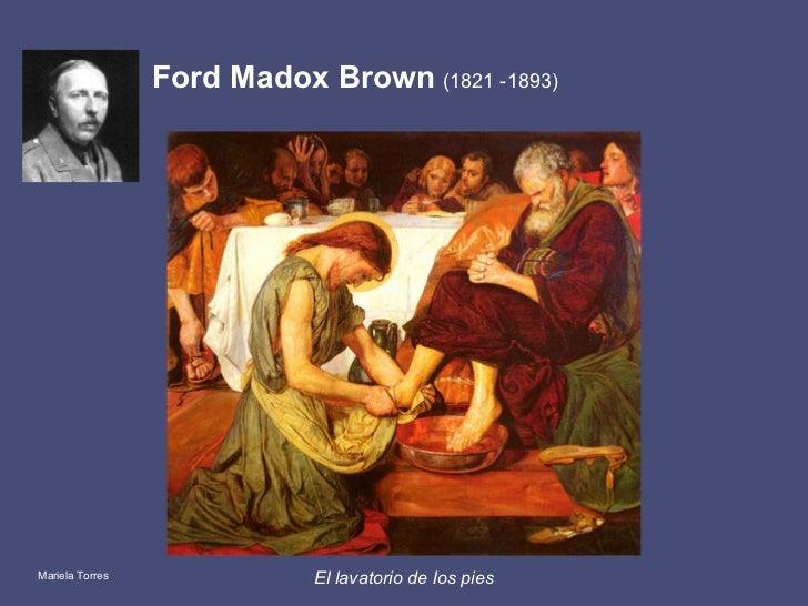 Ford Madox Brown   (1821 -1893)   El lavatorio de los pies Mariela Torres