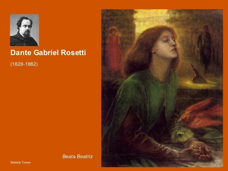Dante Gabriel Rosetti (1828-1882)   Beata Beatriz Mariela Torres