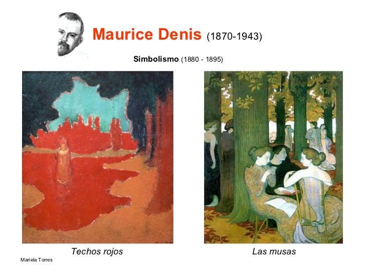 Maurice Denis  (1870-1943) <ul><li>Techos rojos </li></ul>Las musas Simbolismo  (1880 - 1895)