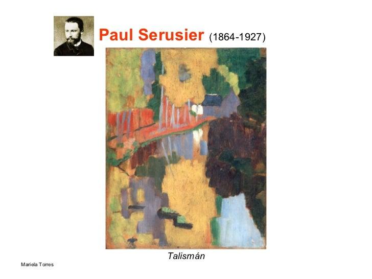 Paul Serusier  (1864-1927) <ul><li>Talismán </li></ul>