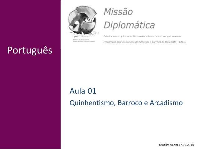 Português Aula 01 Quinhentismo, Barroco e Arcadismo atualizada em 17.02.2014
