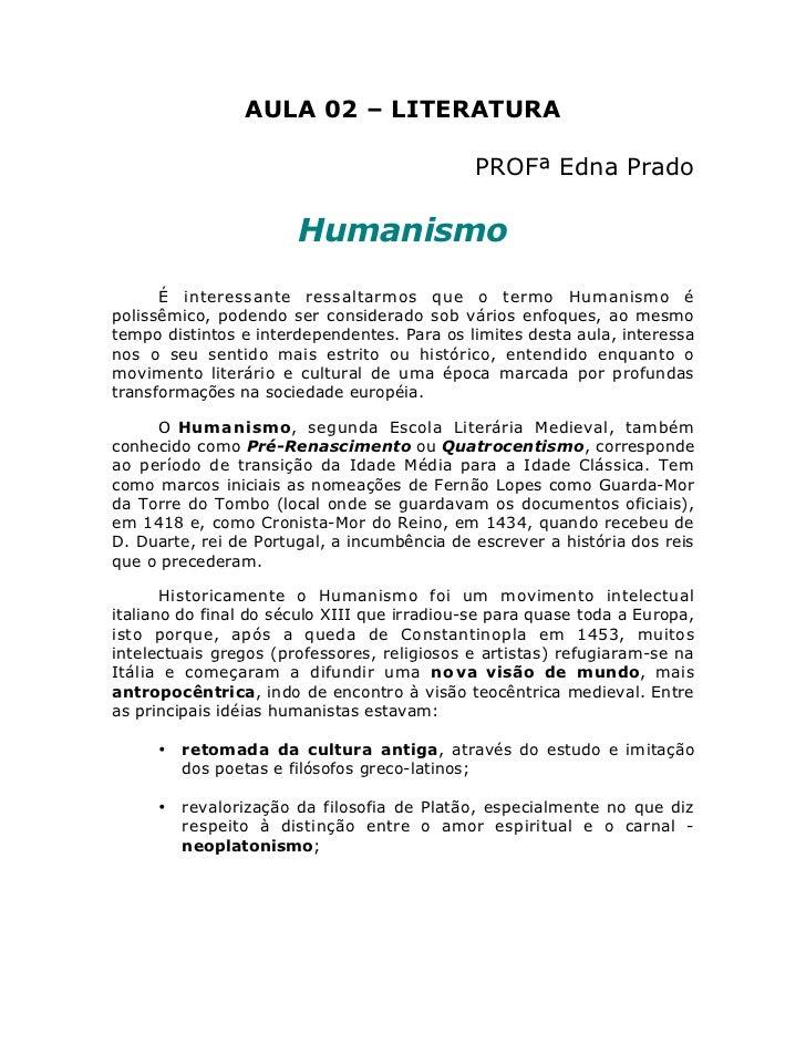 AULA 02 – LITERATURA                                              PROFª Edna Prado                       Humanismo      É ...