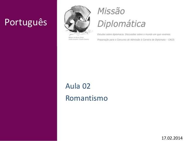 Português Aula 02 Romantismo 17.02.2014
