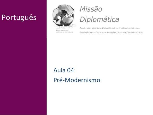 Português Aula 04 Pré-Modernismo