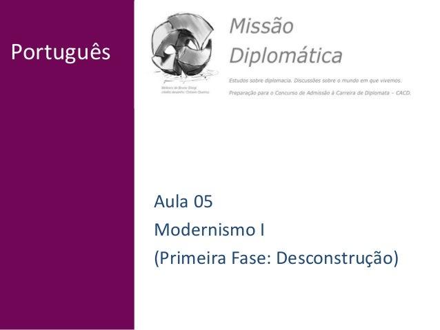 Português Aula 05 Modernismo I (Primeira Fase: Desconstrução)