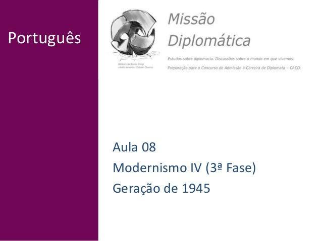 Português Aula 08 Modernismo IV (3ª Fase) Geração de 1945