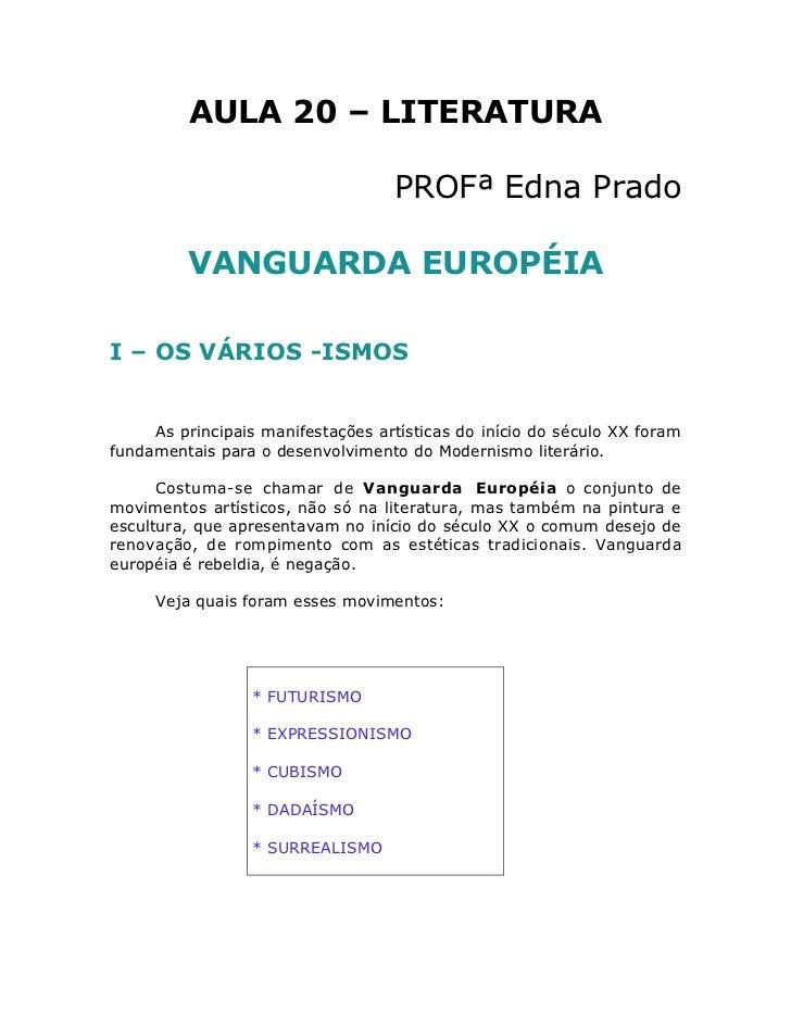 AULA 20 – LITERATURA                                   PROFª Edna Prado         VANGUARDA EUROPÉIAI – OS VÁRIOS -ISMOS    ...