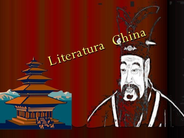 <ul><ul><li>Literatura  China </li></ul></ul>