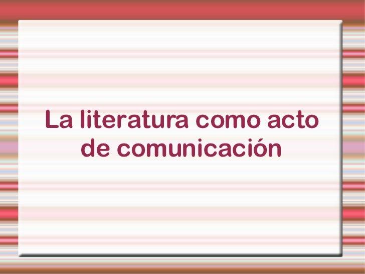 La literatura como acto de comunicación