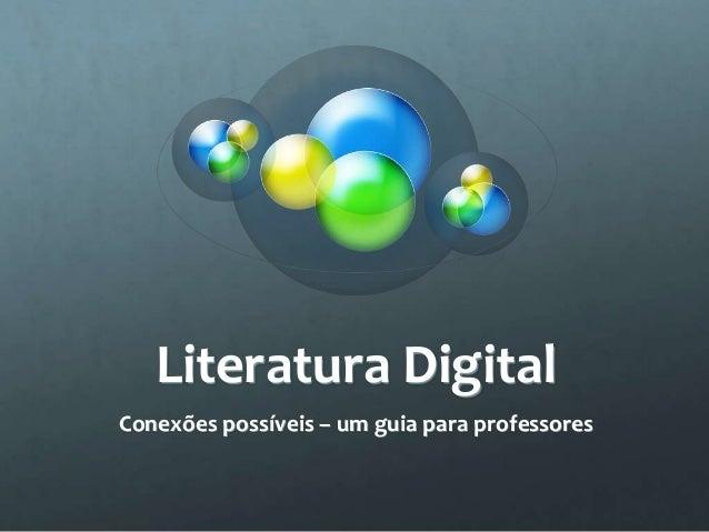 Literatura Digital Conexões possíveis – um guia para professores