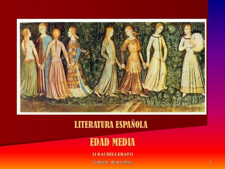 Cuaderno  de las Letras<br />1<br />LITERATURA ESPAÑOLA  <br />EDAD MEDIA<br />11 BACHILLERATO<br />
