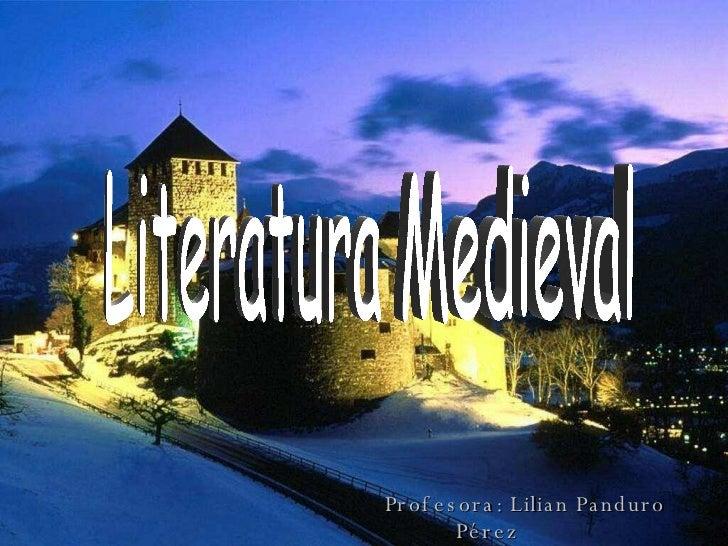 Profesora: Lilian Panduro Pérez Literatura Medieval