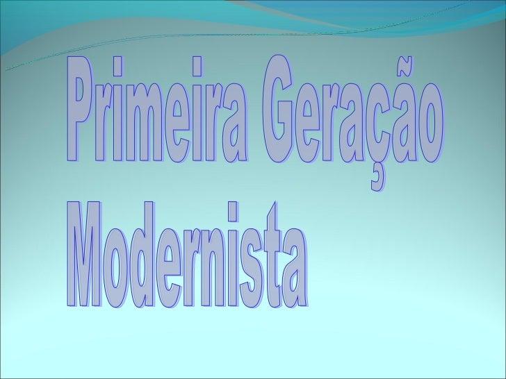 Contexto HistóricoA primeira fase do           Em termos econômicos, o Modernismo no Brasil          mundo encaminhava-s...