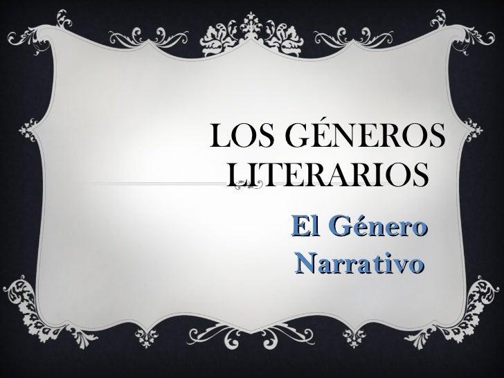 LOS GÉNEROS LITERARIOS El Género Narrativo