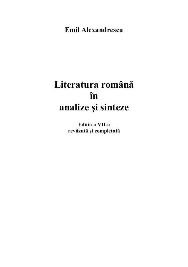 Emil AlexandrescuLiteratura română        în analize şi sinteze       Ediţia a VII-a   revăzută şi completată